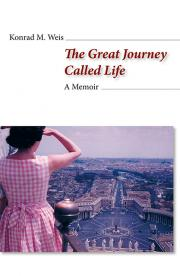 Konrad M. Weis: The Great Journey Called Life
