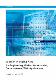Joachim Wolfgang Kaltz: An Engineering Method for Adaptive, Context-aware Web Applications