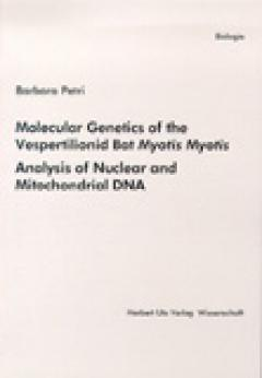 Barbara Petri: Molecular Genetics of the Vespertilionid Bat Myotis Myotis