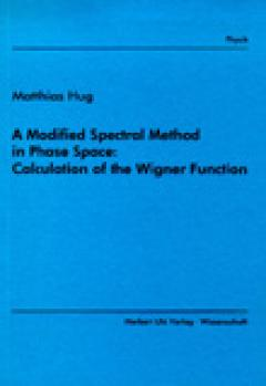 Matthias Hug: A Modified Spectral Method in Phase Space: Calculation of the Wigner Function