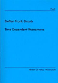 Steffen Frank Straub: Time Dependent Phenomena