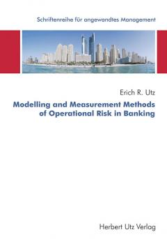 Erich R. Utz: Modelling and Measurement Methods of Operational Risk in Banking