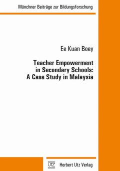 Ee Kuan Boey: Teacher Empowerment in Secondary Schools: A Case Study in Malaysia