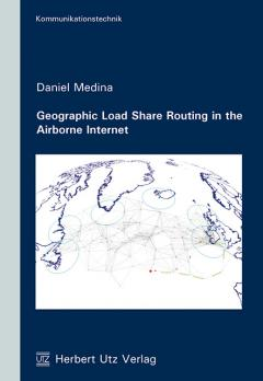 Daniel Medina: Geographic Load Share Routing in the Airborne Internet