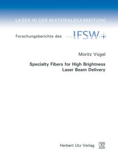 Moritz Vogel: Specialty Fibers for High Brightness Laser Beam Delivery