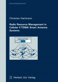 Christian Hartmann: Radio Resource Management in Cellular F/TDMA Smart Antenna Systems