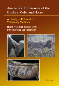 Horst Wissdorf, Hassen Jerbi, Miriam Meier-Schellersheim: Anatomical Differences of the Donkey, Mule, and Horse