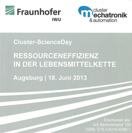 Gunther Reinhart, Michael Zäh (Hrsg.): Cluster ScienceDay »Ressourceneffizienz in der Lebensmittelkette«