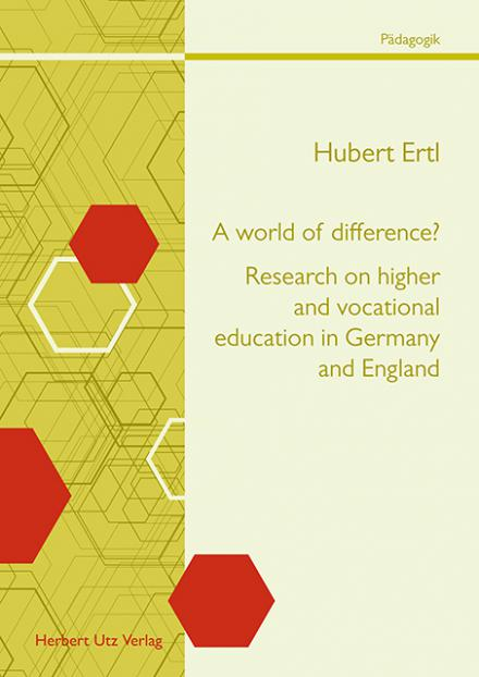 Hubert Ertl: A world of difference? Research on higher and vocational education in Germany and England