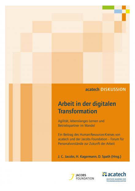 Joh. Christian Jacobs, Henning Kagermann, Dieter Spath (Hrsg.): Arbeit in der digitalen Transformation