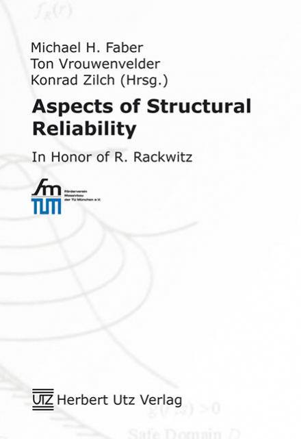 Michael H. Faber, Ton Vrouwenvelder, Konrad Zilch (Hrsg.): Aspects of Structural Reliability