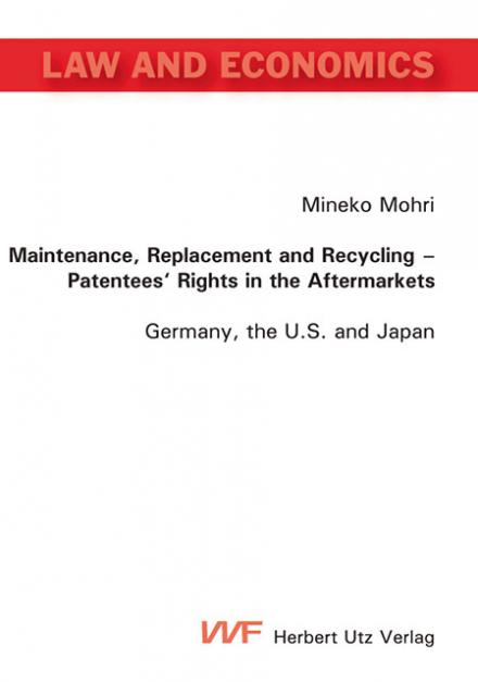 Mineko Mohri: Maintenance, Replacement and Recycling – Patentees' Rights in the Aftermarkets