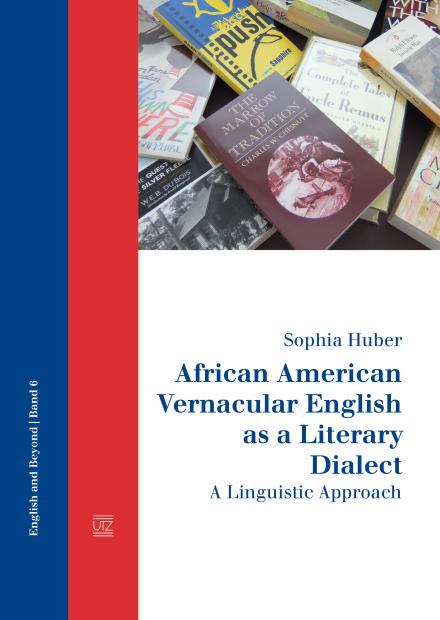 Sophia Huber: African American Vernacular English as a Literary Dialect