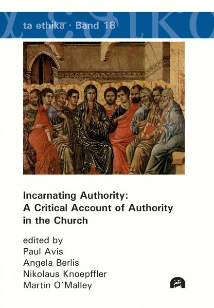 Paul Avis, Angela Berlis, Nikolaus Knoepffler, Martin O'Malley (Hrsg.): Incarnating Authority: A Critical Account of Authority in the Church