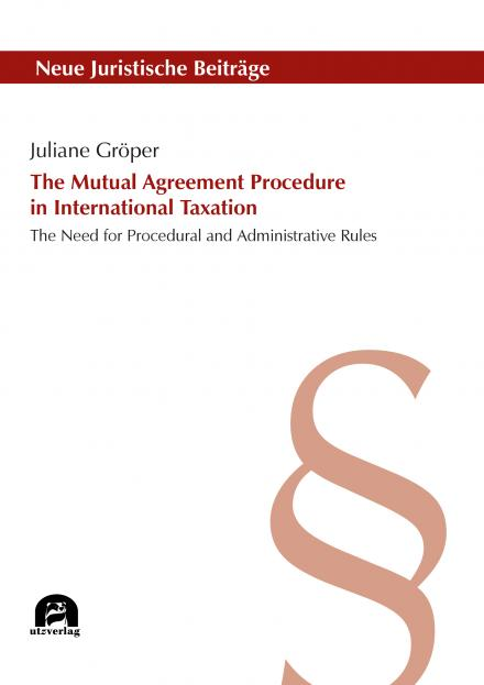 Juliane Gröper: The Mutual Agreement Procedure in International Taxation