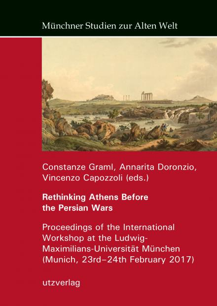 Constanze Graml, Annarita Doronzio, Vincenzo Capozzoli (Hrsg.): Rethinking Athens Before the Persian Wars