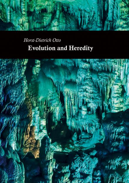Horst-Dietrich Otto: Evolution and Heredity