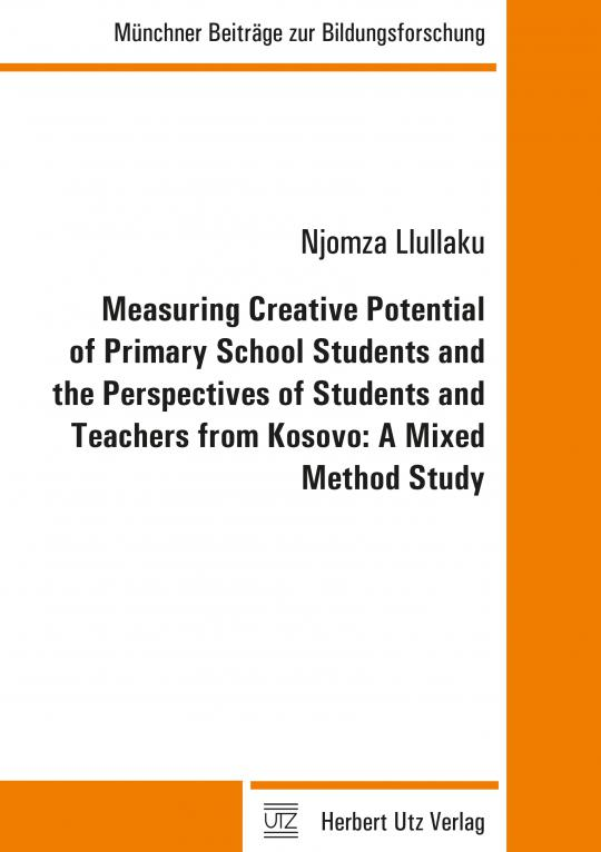 Njomza Llullaku: Measuring Creative Potential of Primary School Students and the Perspectives of Students and Teachers from Kosovo: A Mixed Method Study
