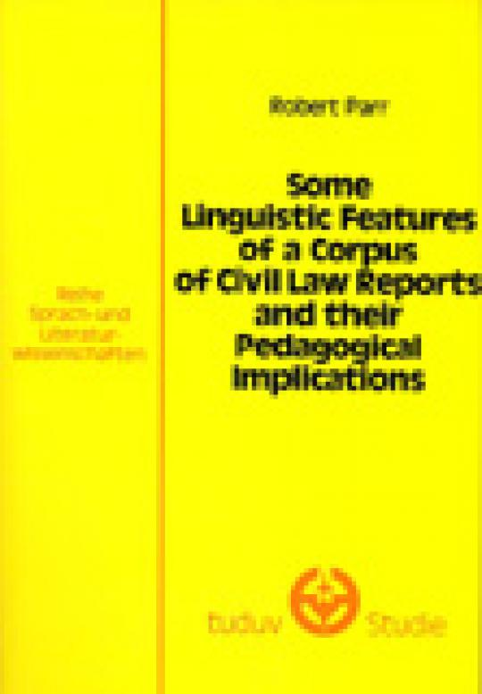 Robert Parr: Some Linguistic Features of a Corpus of Civil Law Reports and their Pedagogical implications