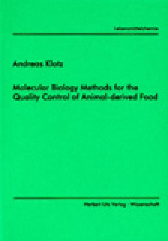 Andreas Klotz: Molecular Biology Methods for the Quality Control of Animal-derived Food