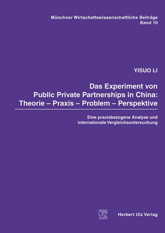 Yisuo Li: Das Experiment von Public Private Partnerships in China: Theorie – Praxis – Problem – Perspektive