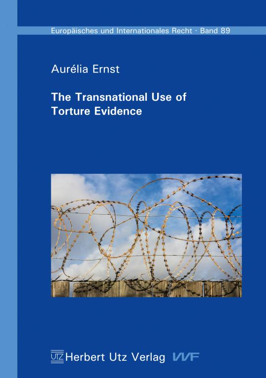 Aurélia Ernst: The Transnational Use of Torture Evidence