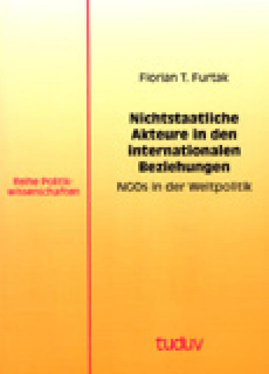 Florian T. Furtak: Nichtstaatliche Akteure in den internationalen Beziehungen